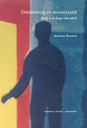 Ontmoeting en misverstand -heilig is de drager van onheil Bouman, Salomon