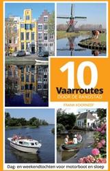 10 vaarroutes door de Randstad -DAG- EN WEEKENDTOCHTEN VOOR MO TORBOOT EN SLOEP Koorneef, Frank