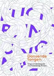 Dansende tongen -talige schrijfstrategien voor hedendaags theater Bremen, Annet
