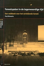 Toneelspelen in de tegenwoordige tijd -een veldboek voor de vertellen de toneelspeler Binnerts, Paul