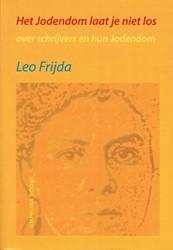 Het Jodendom laat je niet los -over schrijvers en hun Jodendo m Frijda, Leo