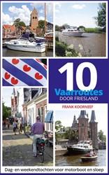 10 vaarroutes door Friesland Koorneef, Frank