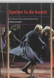 Spelen is de Kunst -handboek voor dramadocenten Janssens, Lidwine