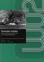 Omstreden verleden -Museum Boijmans Van Beuningen en de Tweede Wereldoorlog Dekker, Ariette
