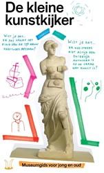 De kleine kunstkijker -museumgids voor jong en oud Carasso, Deirdre
