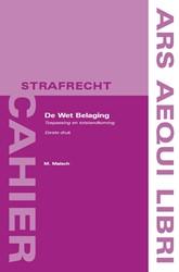 Ars Aequi cahiers  Strafrecht De Wet Bel -totstandkoming en toepassing Malsch, M.