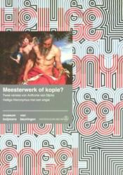 Boijmans Studies Meesterwerk of kopie? -twee versies van Anthonie van Dijcks Heilige Hieronymus met Lammertse, Friso