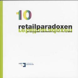 10 RETAILPARADOXEN -40 SUCCESVOLLE ONDERNEMERS GEV EN HUN VISIE OP 2010 QUIX, F.