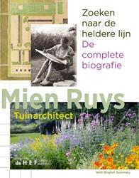 Mien Ruys De complete biografie -Tuinarchitect 1904-1999 zoeken naar de heldere lijn Dulk, Leo den
