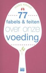 77 fabels & feiten over onze voeding Kraak, Hans