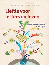 Liefde voor letters en lezen -Stimulering geletterdheid 0 to t 7 jaar Berg, Hetty van den