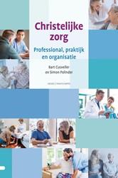 Christelijke zorg -Professional, praktijk en orga nisatie Polinder, Simon