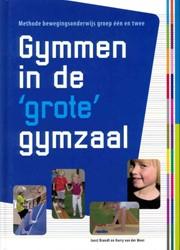GYMMEN IN DE GROTE GYMZAAL -METHODE BEWEGINGSONDERWIJS GRO EP EEN EN TWEE BRANDT, JOOST