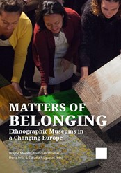 Matters of Belonging -Ethnographic Museums in a Chan ging Europe