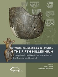 Contacts, boundaries and innovation in t -Exploring developed Neolithic societies in central Europe an