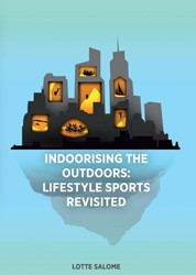 INDOORISING THE OUTDOORS: LIFESTYLE SPOR -BOEK OP VERZOEK SALOME, LOTTE