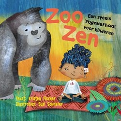 Zoo Zen -Een speels yogaverhaal voor ki nderen Fischer, Kristen