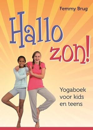 Hallo zon! -Yogaboek voor kids en teens Brug, Femmy