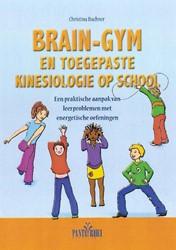 Brain-gym en toegepaste kinesiologie op -een praktische aanpak van leer problemen met energetische oef Buchner, Christina
