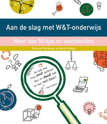 Aan de slag met W&T onderwijs -Meer dan 50 tips en voorbeelde n Wardenaar, Suzanne