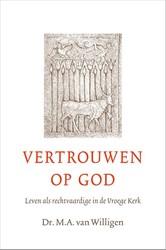 Vertrouwen op God -leven als rechtvaardige in de Vroege Kerk Milligen, M.A. van