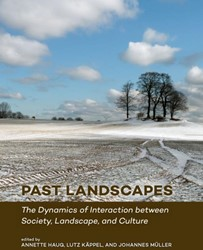Past Landscapes -The Dynamics of Interaction be tween Society, Landscape, and