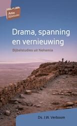 Drama, spanning en vernieuwing -Bijbelstudies uit Nehemia Verboom, J.W.