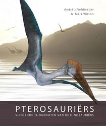 Pterosauriers -vliegende tijdgenoten van de d inosauriers Veldmeijer, Andre J.