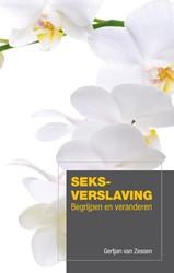 Seksverslaving -begrijpen en veranderen Zessen, Gert Jan van