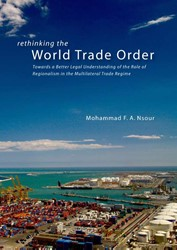 Rethinking the World Trade Order -towards a Better Legal Underst anding of the Role of Regional Nsour, M.