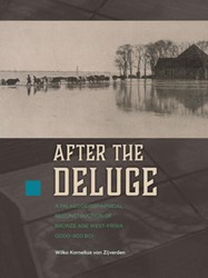After the deluge -A palaeogeographical reconstru ction of Bronze Age West-Frisi Zijverden, Wilko van