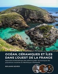 Ocean, ceramiques et iles dans l'ou -Approche archeometrique des relations paleo-economiques Gehres, Benjamin