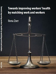 TOWARDS IMPROVING WORKERS -HEALTH BY MATCHING WORK AND WO RKERS ZOER, ILONA