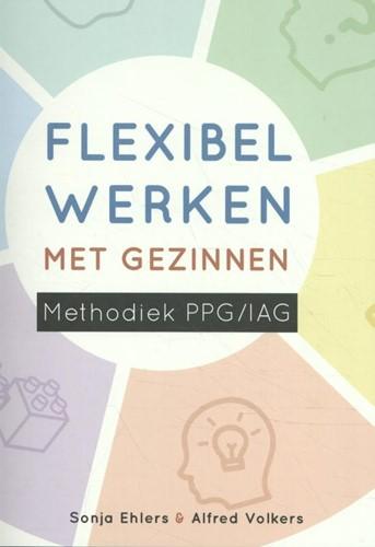 Flexibel werken met gezinnen -Methodiek PPG/IAG Ehlers, Sonja