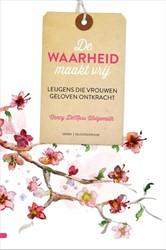 De waarheid maakt vrij -Leugens die vrouwen geloven on tkracht DeMoss Wolgemuth, Nancy