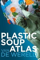 Plastic soup atlas van de wereld Roscam Abbing, Michiel