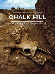 Chalk Hill -Neolithic and Bronze Age disco veries at Ramsgate, Kent