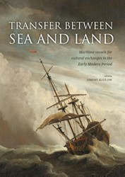 Transfer between sea and land -Maritime vessels for cultural exchanges in the Early Modern