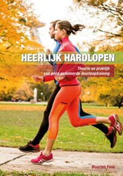 Heerlijk hardlopen -Theorie en praktijk van goed g edoseerde duurlooptraining Faas, Maarten