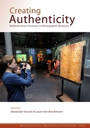 CREATING AUTHENTICITY. AUTHENTICATION PR -AUTHENTICATION PROCESSES IN ET HNOGRAPHIC MUSEUMS