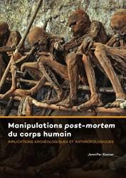 Manipulations post-mortem du corps humai -Implications archeologiques e t anthropologiques Kerner, Jennifer