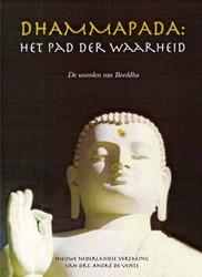 Dhammapada: Het pad der Waarheid -woorden van de Boeddha