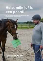 'Help, mijn juf is een paard!&a -Het versterken van executieve functies door ervaringsleren m Rutgers, Paulien