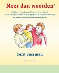 Meer dan woorden -Handboek voor ouders van kinde ren met een stoornis in het au Sussman, Fern