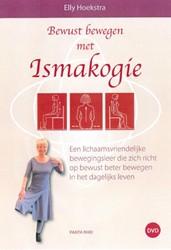 Bewust bewegen met Ismakogie -een lichaamsvriendelijke beweg ingsleer die rich richt op bew Hoekstra, Elly