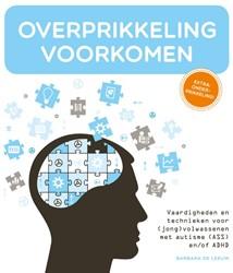 Overprikkeling voorkomen -vaardigheden en technieken voo r (jong)volwassenen met autism Leeuw, Barbara de