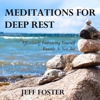 Meditations For Deep Rest -effortlessly embracing yoursel f exactly as you are Foster, Jeff