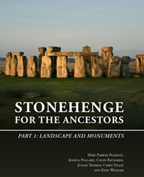 Stonehenge for the Ancestors: Part I -Landscape and Monuments Parker Pearson, Mike