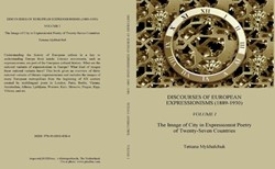 Discourses of European Expressionisms (1 -the image of city in expressio nist poetry of twenty-seven co Mykhalchuk, Tetiana
