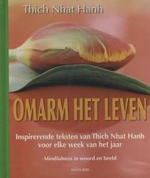 Omarm het leven -inspirerende teksten van Thich Nhat Hanh voor elke week van Thich Nhat Hanh